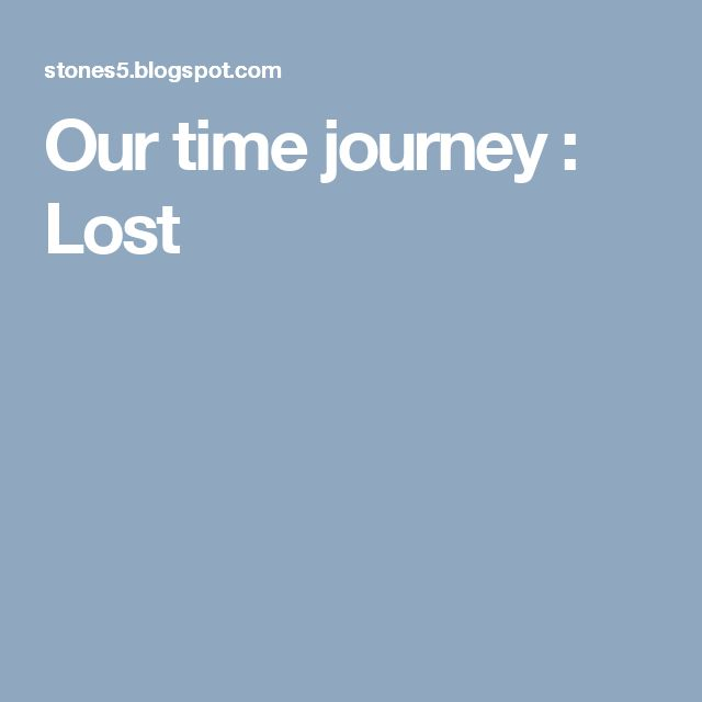 Our time journey : Lost