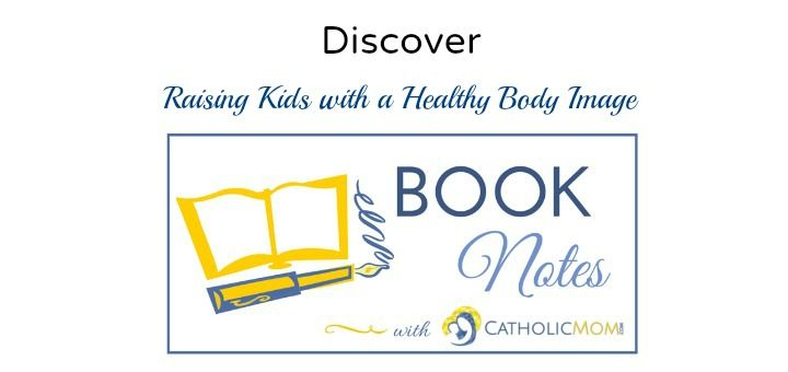 """John C. Acquaviva shares an excerpt from his newly-published book, """"Raising Kids with a Healthy Body Image: A Guide for Catholic Parents."""""""