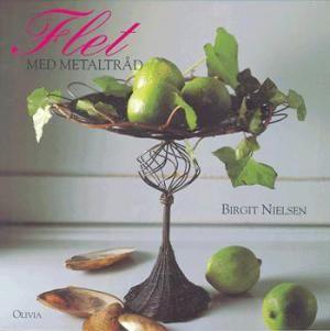 Birgit Nielsen (f. 1945-01-08): Flet med metaltråd