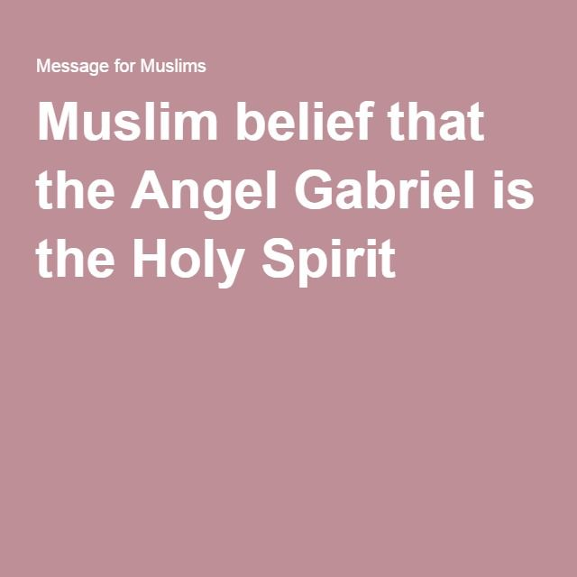 Muslim belief that the Angel Gabriel is the Holy Spirit