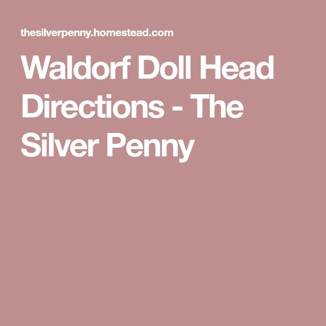 Waldorf Doll Head Directions - The Silver Penny