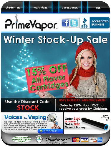 PrimeVapor Electronic Cigarette Winter Stock Up Sale   Try our latest e-cig models and e-liquid flavors at www.e-cigarilicious.com