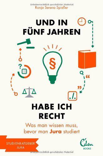 Und in fünf Jahren habe ich recht: Was man wissen muss, bevor man Jura studiert von Ronja Serena Spießer http://www.amazon.de/dp/3944296133/ref=cm_sw_r_pi_dp_dqotvb0H92KP0