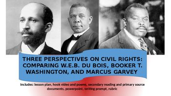 Booker T. Washington, W.E.B. Du Bois, and Marcus Garvey in one lesson! In this lesson, students will explore the viewpoints of three major civil rights leaders in the late 19th and early 20th century-Booker T. Washington, W.E.B. Du Bois, and Marcus Garvey.