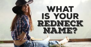 What Is Your Redneck Name? | Yiizz