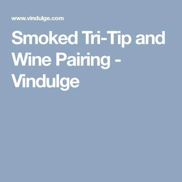 Smoked Tri-Tip and Wine Pairing - Vindulge