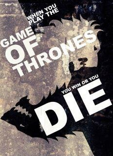 When you play the game of thornes, you win or you die - #GOT