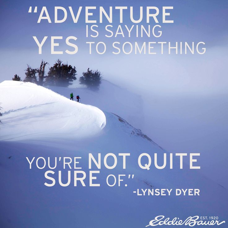 Pro Skier and full-time Adventurer Lynsey Dyer's take on Adventure #LiveYourAdenture #Inspiration #Quote #meme