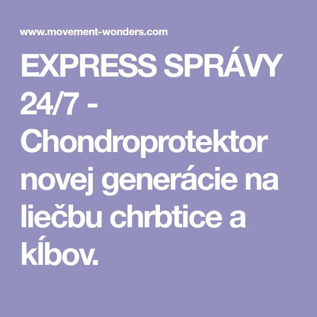 EXPRESS SPRÁVY 24/7 - Chondroprotektor novej generácie na liečbu chrbtice a kĺbov.