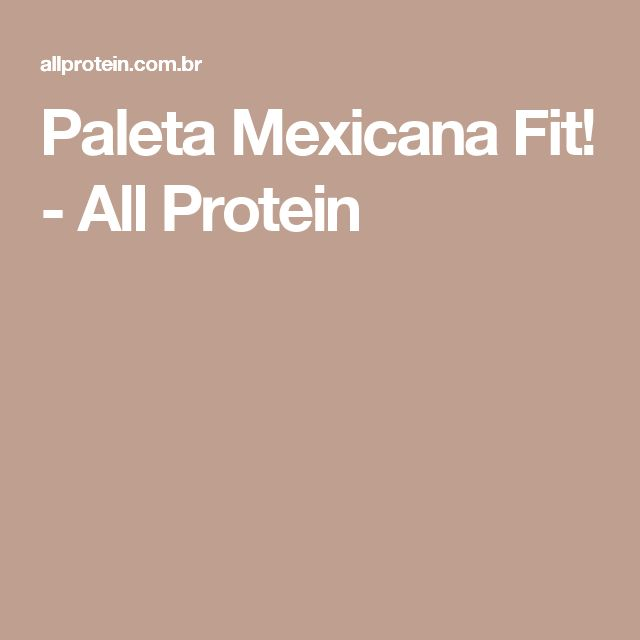 Paleta Mexicana Fit! - All Protein