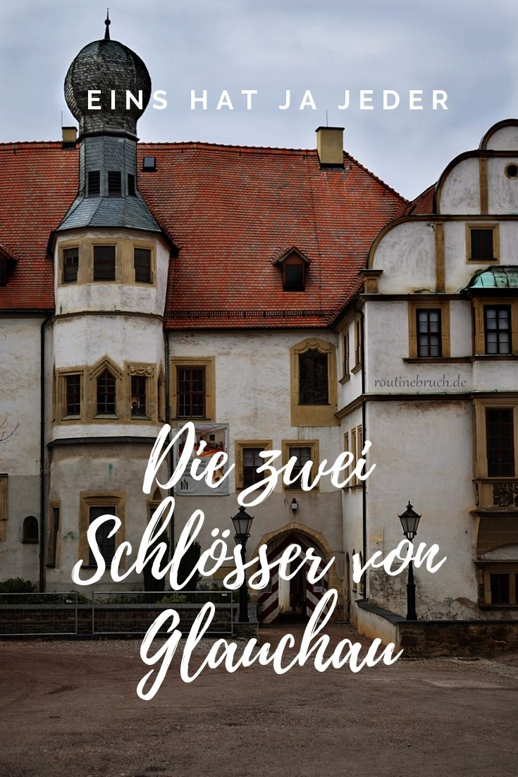 Eins Hat Ja Jeder Die Zwei Schlosser Von Glauchau Reisen Ausflug Und Urlaub