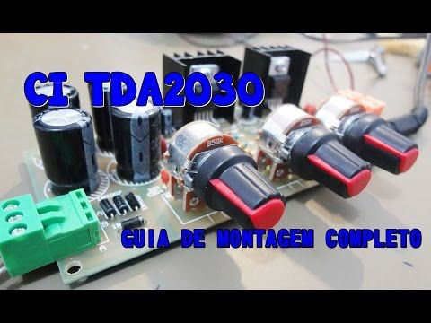 KIT DIY  AMPLIFICADOR TDA2030A - GUIA DE MONTAGEM COMPLETO. - YouTube