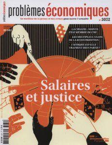 """Extraits du sommaire de """"Problèmes économiques"""" N°3072 1ère quinzaine de septembre. -Dossier : Salaires et justice. Au sommaire les inégalités de salaires dans les pays de l'OCDE. Les rémunérations des dirigeants, qui doit réguler ? A quel niveau fixer les salaires minima ? Sexe, rémunération et inégalités. Qu'est-ce qu'un salaire juste ?"""