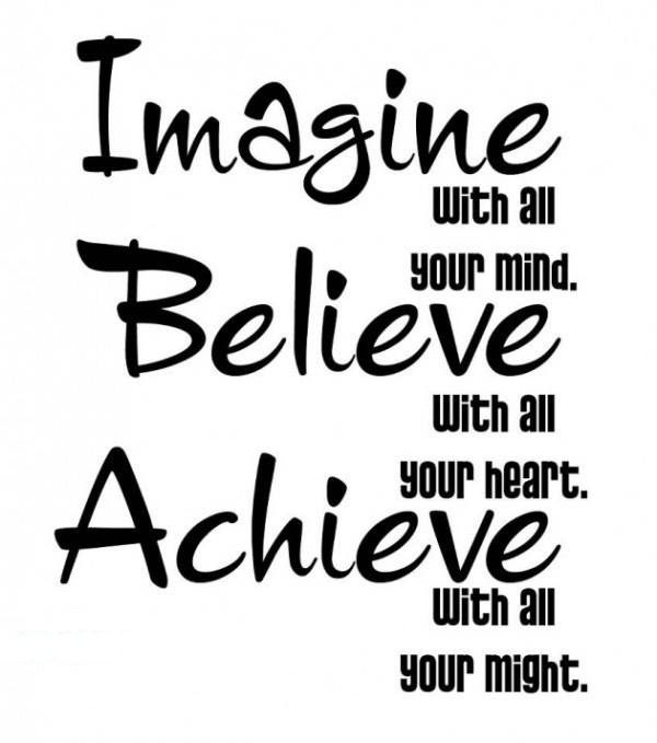 Imagine, Believe, Achieve