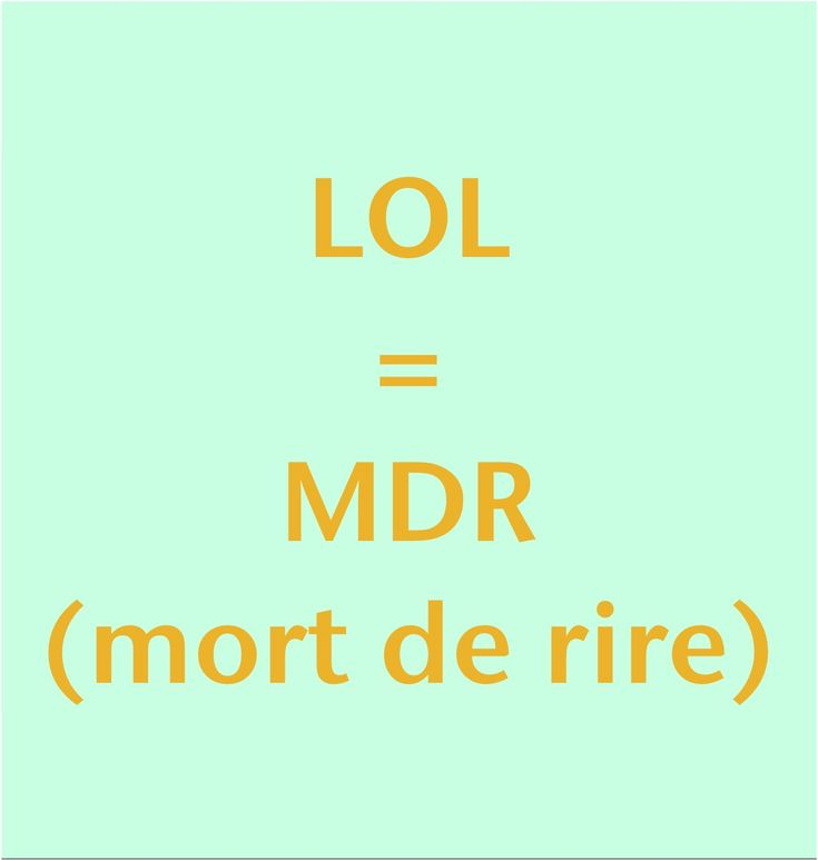 LOL = MDR (mort de rire) What a coincidence! I just looked this up the other day reading a french blog!