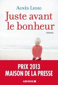 Couverture de l'ouvrage : Juste avant le bonheur de Agnès Ledig