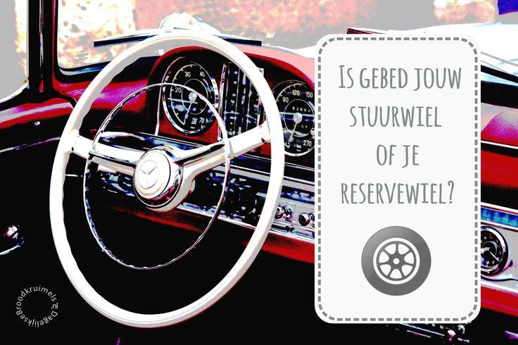 Is gebed jouw stuurwiel of je reservewiel?  #Bidden, #Geloof, #Leven  http://www.dagelijksebroodkruimels.nl/quote-gebed/
