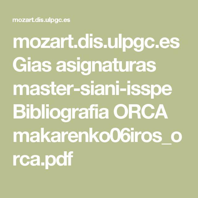 mozart.dis.ulpgc.es Gias asignaturas master-siani-isspe Bibliografia ORCA makarenko06iros_orca.pdf