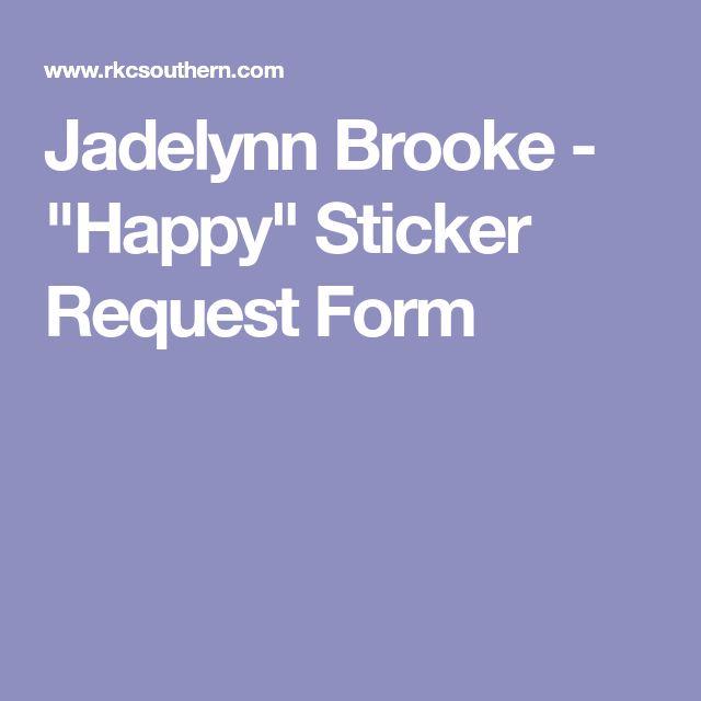 "Jadelynn Brooke - ""Happy"" Sticker Request Form"