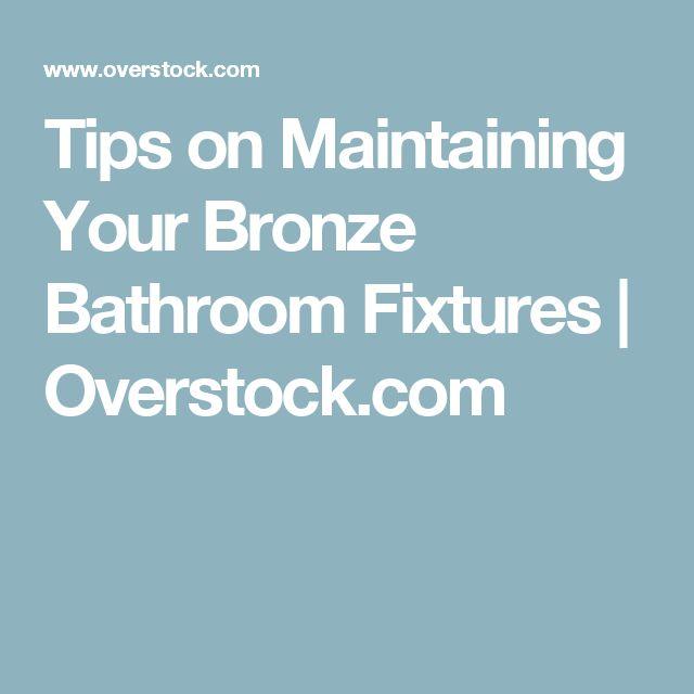 Tips on Maintaining Your Bronze Bathroom Fixtures | Overstock.com