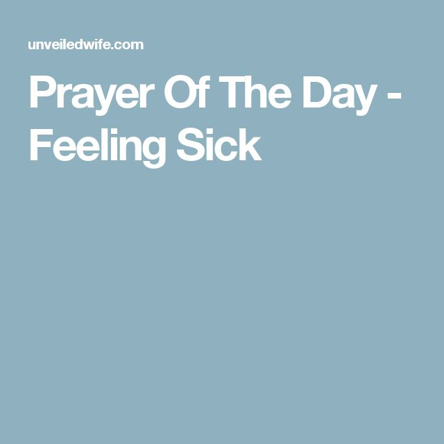 Prayer Of The Day - Feeling Sick