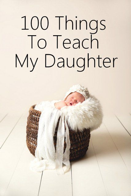 100 Things To Teach My Daughter