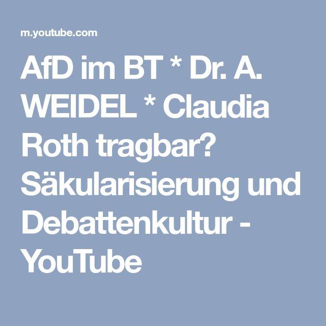 AfD im BT * Dr. A. WEIDEL * Claudia Roth tragbar? Säkularisierung und Debattenkultur - YouTube
