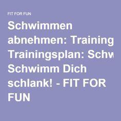 Schwimmen abnehmen: Trainingsplan: Schwimm Dich schlank! - FIT FOR FUN