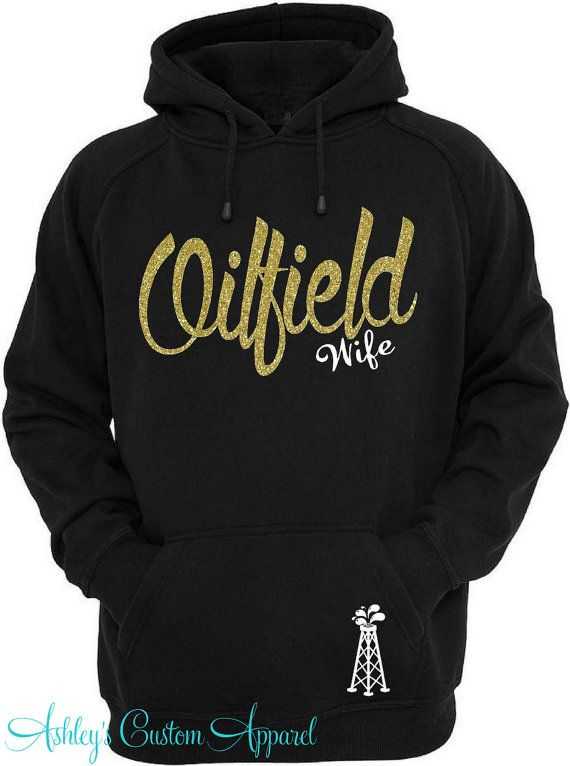 Oilfield Wife Oilfield Hoodie Oilfield by AshleysCustomApparel