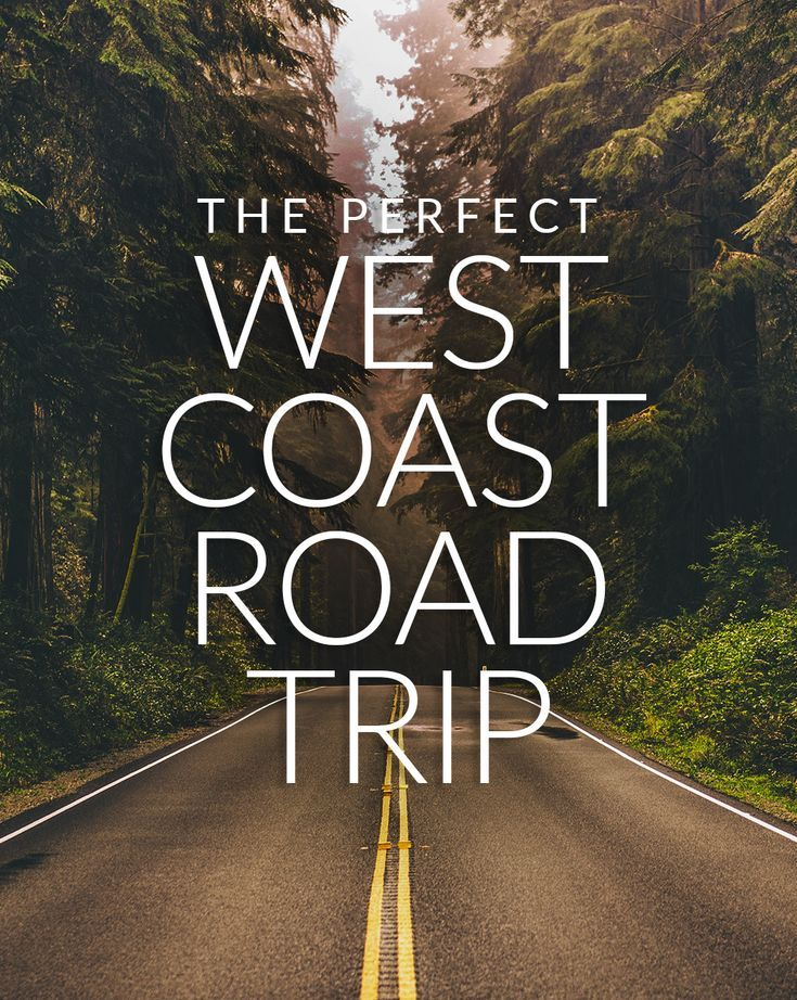 The Perfect West Coast Road Trip Itinerary