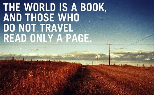 travel: The Roads, Travel Photo, Travel Tips, So True, Roads Trips, Favorite Quotes, Inspiration Quotes, Travel Quotes, A Quotes