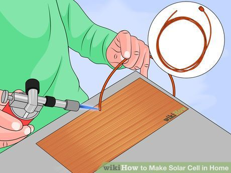 How to Make Solar Cell in Home: 8 Steps (with Pictures) - wikiHow