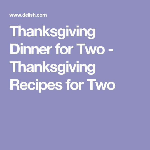 how to cook thanksgiving dinner for two