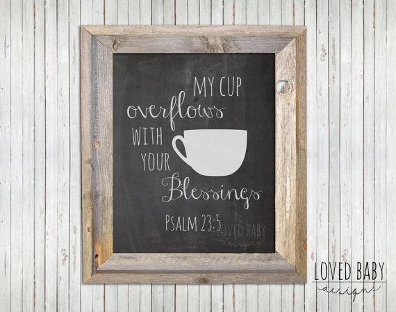 My Cup Overflows With Your Blessings - DIY, Printable, Coffee Bar, Psalm 23, Chalkboard Print