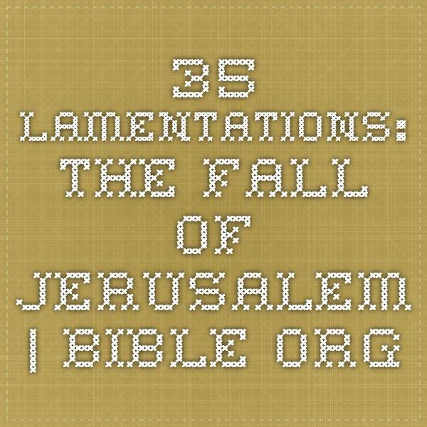 Chapter 3-Lamentations: The Fall of Jerusalem | Bible.org