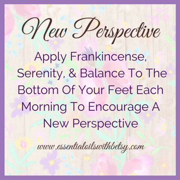 New Perspective Essential Oil blend. Combine doTERRA Balance and Frankincense. Apply to the bottom of your feet each morning.