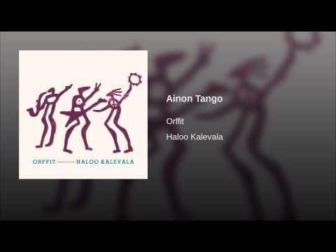 Ainon Tango - ja muita kappaleita Kalevalasta. Aivan super!