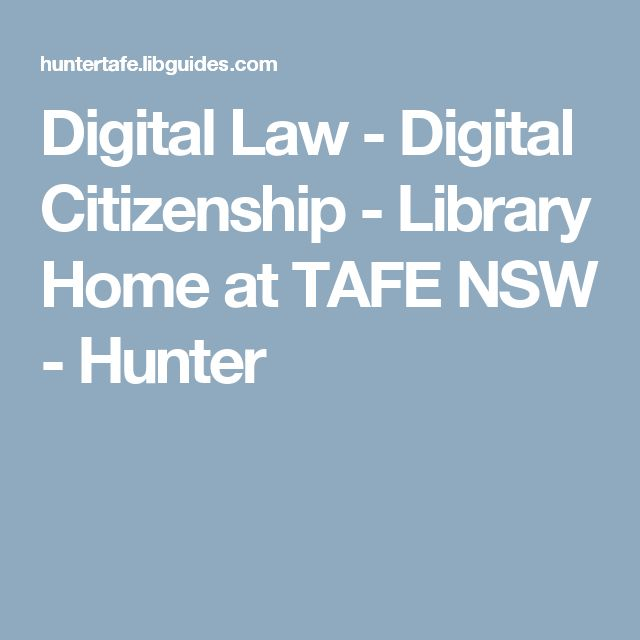 Digital Law - Digital Citizenship - Library Home at TAFE NSW - Hunter