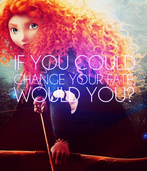 : Disney Magic, Disney Quotes, Brave Quotes, Disney Princesses, Disney Brave, Merida, Disney Pixar, Movie Quotes, Disney Movie