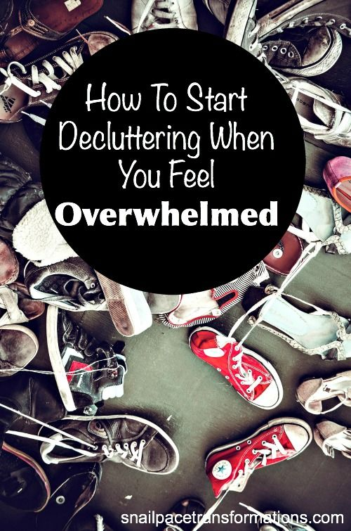 How To Start Decluttering When You Feel Overwhelmed.