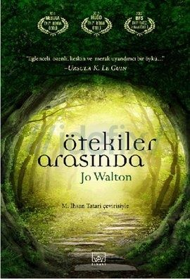 Jo Walton Ötekiler Arasında Pdf E-kitap indir   John W. Campbell En İyi Yazar, Dünya Fantezi En İyi Roman ve Prometheus En İyi Roman ödüllerine s