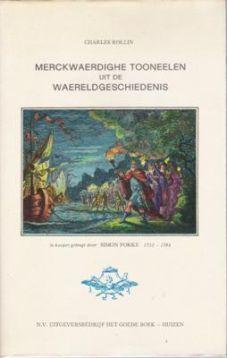 Simon Fokke. Merckwaerdighe Tooneelen uit de Waereldgeschiedenis. Te koop via www.marktplaats.nl, vraagprijs 5 euro.
