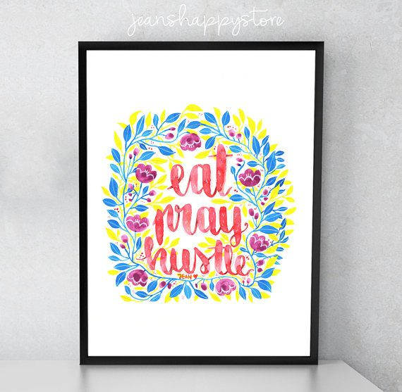 Eat Pray Hustle  Various Dimensions  ART PRINT  Watercolor