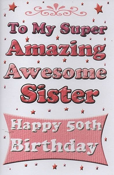 Birthday Cards Female Relation Sister Age To My Super Amazing Awesome Happy 50th