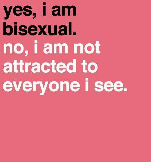да, я бисексуал.  нет, меня не привлекают все, кого я вижу.