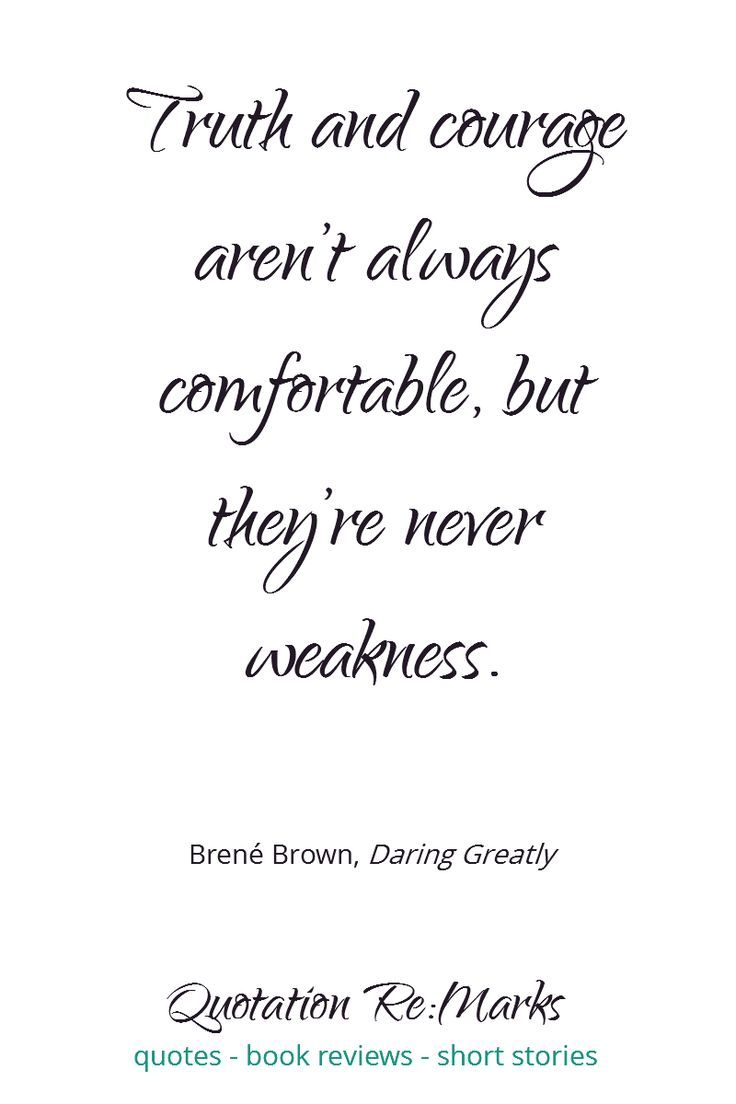 Courage Quote   Quote from the book Daring Greatly by Brene Brown   read the book review and more quotes on Quotation Re:Marks.