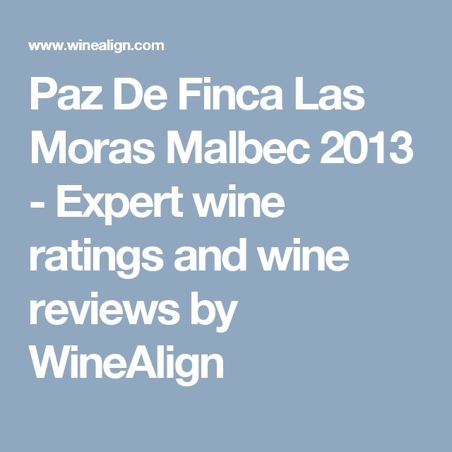 Paz De Finca Las Moras Malbec 2013 - Expert wine ratings and wine reviews by WineAlign