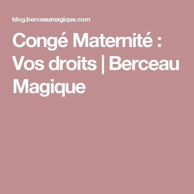 Congé Maternité : Vos droits   Berceau Magique