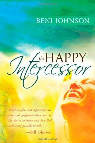 The Happy Intercessor by Beni Johnson, this book will change your prayer life whether you are an intercessor or not.