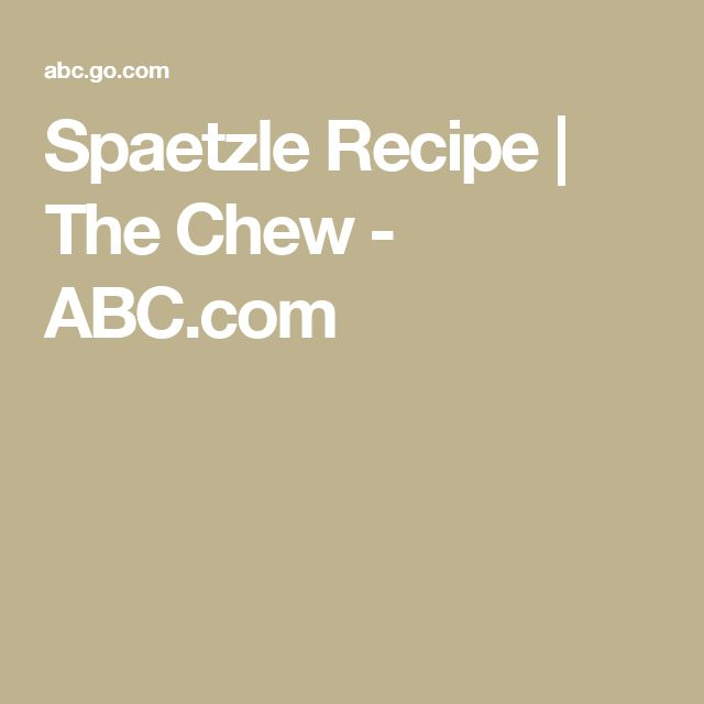 Spaetzle Recipe | The Chew - ABC.com